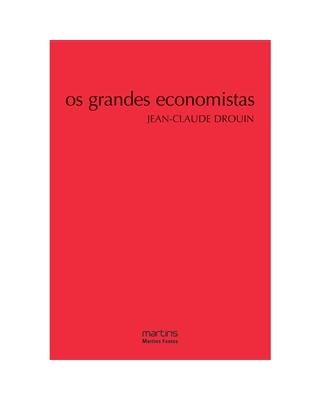Grandes Economistas, Os, livro de Drouin, Jean-Claude