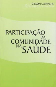 Participação da comunidade na saúde, livro de Gilson de Cássia Marques Carvalho