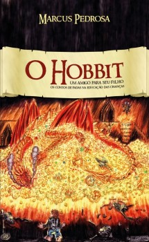 O Hobbit: um amigo para seu filho - Os contos de fadas na educação das crianças, livro de Marcus Pedrosa