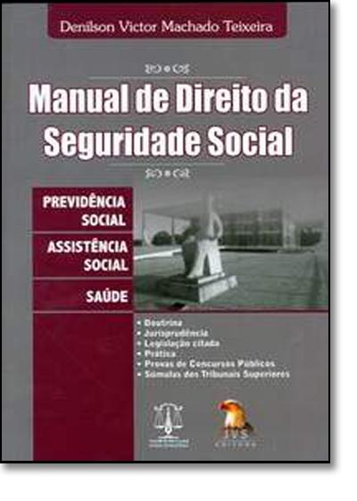 MANUAL DE DIREITO DA SEGURIDADE SOCIAL, livro de Sálvio de Figueiredo Teixeira.