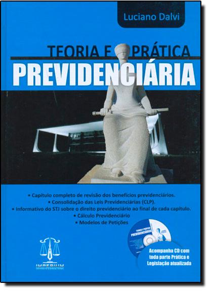 TEORIA E PRATICA PREVIDENCIARIA - ACOMPANHA CD-ROM, livro de DALVI