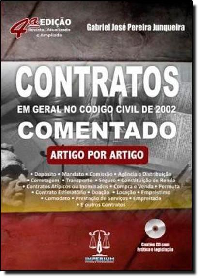 Contratos em Geral no Código Civil de 2002 - Comentado - Com CD, livro de Gabriel Jose Pereira Junqueira