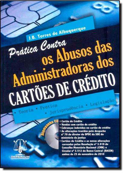 Prática Contra os Abusos das Administradoras dos Cartões de Crédito, livro de J. B. Torres de Albuquerque