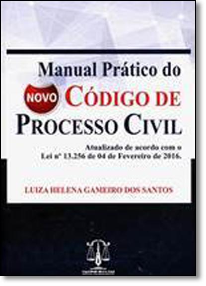 Manual Prático do Novo Código de Processo Civil, livro de Luiza Helena Gameiro dos Santos