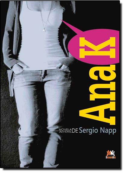 Ana K, livro de Sergio Napp