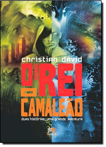 Monge Rei e o Camaleão, O: Duas Histórias, Uma Grande Aventura, livro de Christian David
