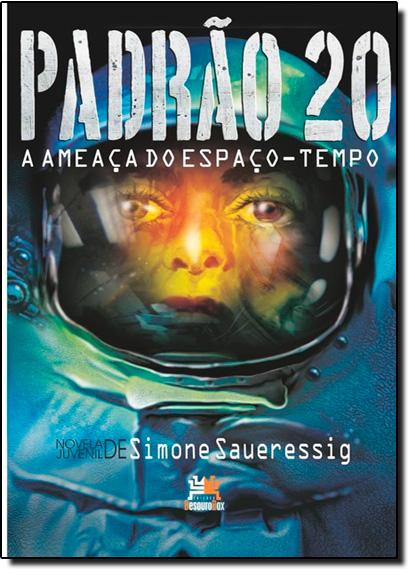 Padrão 20: A Ameaça do Espaço-tempo, livro de Simone Saueressig
