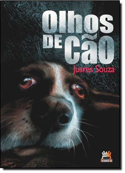 Olhos de Cão, livro de Juares Souza