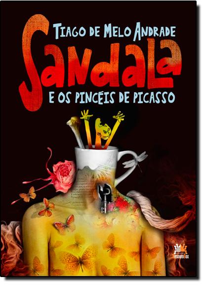 Sandala e os Pincéis de Picasso, livro de Tiago de Melo Andrade