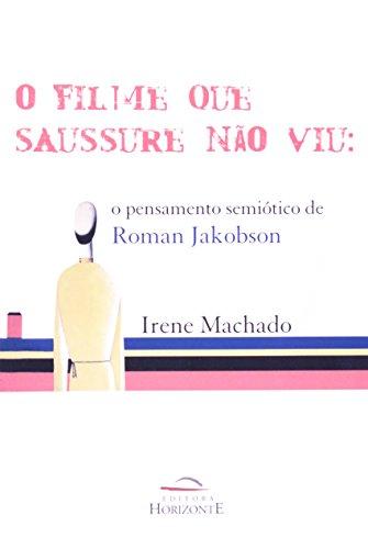 Filme Que Saussure Não Viu. Pensamento Semiótico, livro de Irene Machado