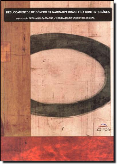 Deslocamentos de Gênero da Narrativa Brasileira Contemporânea, livro de Regina Dalcastagné