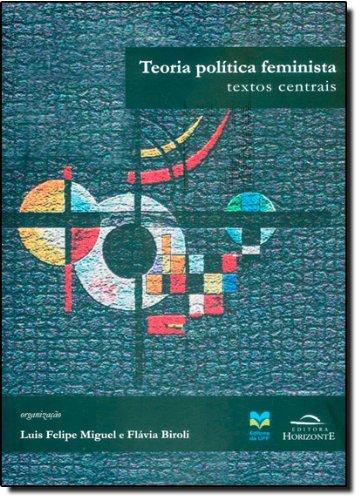 Teoria Política Feminista. Abordagens Brasileiras, livro de Flávia Biroli, Luis Felipe Miguel