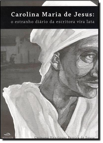 Carolina Maria de Jesus: O Estranho Diário da Escritora Vira Lata, livro de Germana Henriques Pereira de Sousa