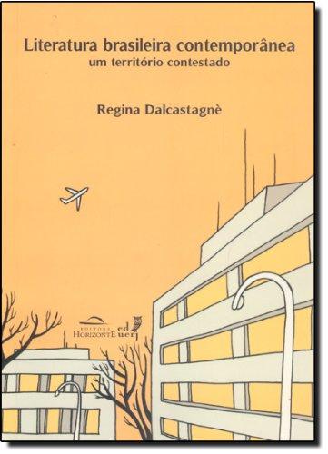 Literatura Brasileira Contemporânea. Um Território Contestado, livro de Regina Dalcastagné