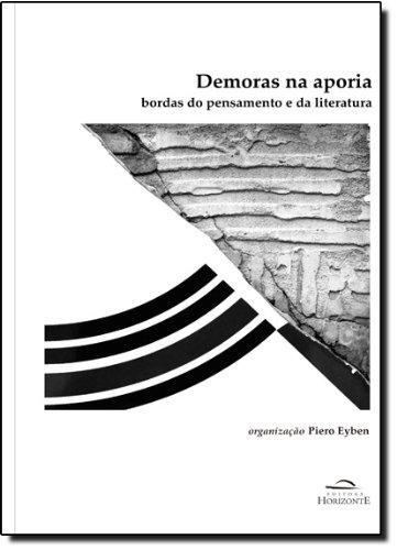 Demoras Na Aporia. Bordas Do Pensamento E Da Literatura, livro de Piero Eyben