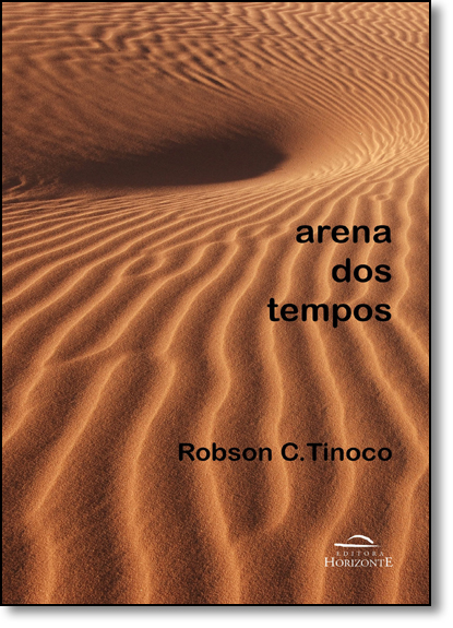 Arena dos Tempos, livro de Robson C. Tinoco