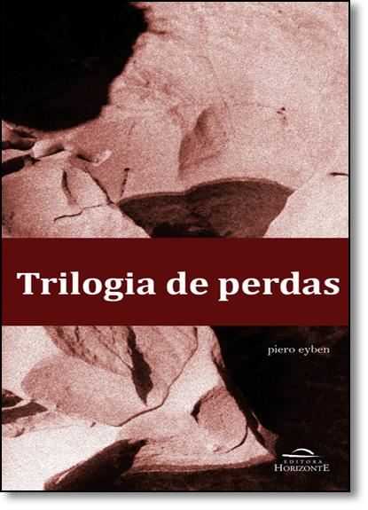 Trilogia De Perdas, livro de Piero Eyben