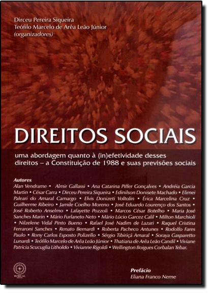 Direitos Sociais: Uma Abordagem Quanto À Inefetividade Desses Direitos - A Constituição de 1988 e Suas Previsões Sociais, livro de Dirceu Pereira Siqueira