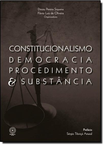 Constitucionalismo, Democracia, Procedimento e Substância, livro de Dirceu Pereira Siqueira