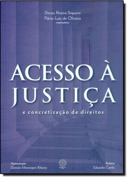 Acesso À Justiça: E Concretização de Direitos, livro de Dirceu Pereira Siqueira
