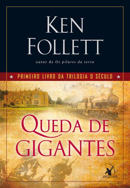 Queda de Gigantes - Vol.1 - Trilogia O Século, livro de Ken Follett