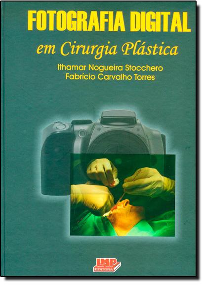 Fotografia Digital em Cirurgia Plástica, livro de Ithamar Nogueira Stocchero