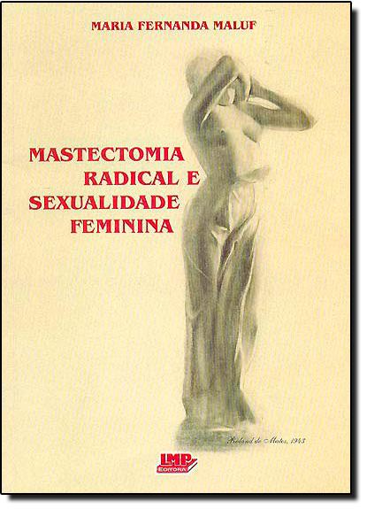 Mastectomia Radical e Sexualidade Feminina, livro de Maria Fernanda Maluf