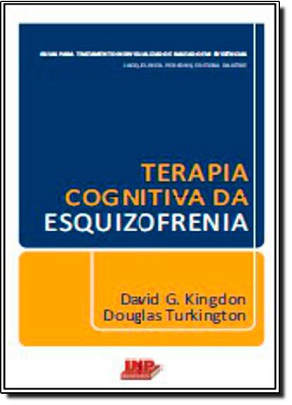 Terapia Cognitiva da Esquizofrenia, livro de David G.Kingdon