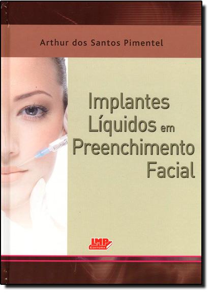 Implantes Líquidos em Preenchimento Facial, livro de Arthur dos Santos Pimentel