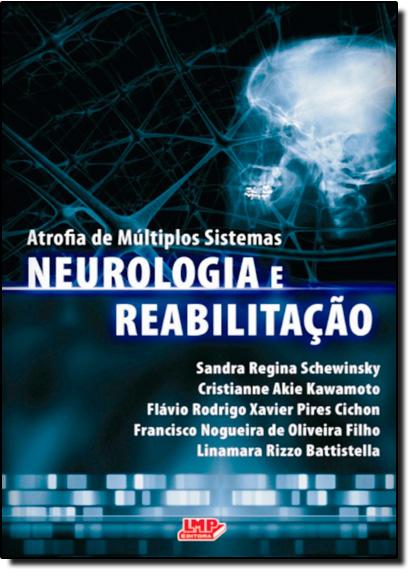 Atrofia de Múltiplos Sistemas Neurologia e Reabilitação, livro de Sandra Regina Schewinsky