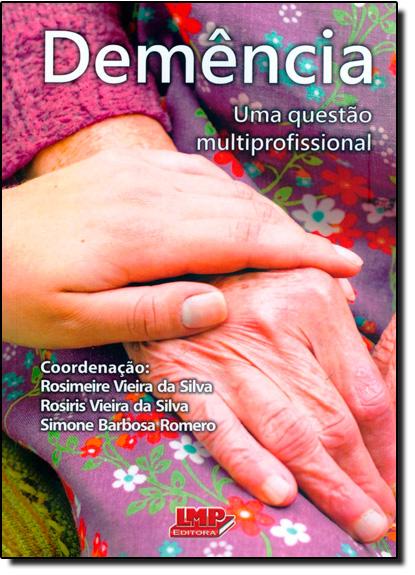 Demência: Uma Questão Multiprofissional, livro de Rosimeire Vieira da Silva