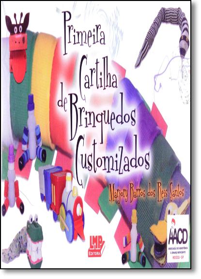 Primeira Cartilha de Brinquedos Customizados Aacd, livro de Marjory Barros dos Reis Santos