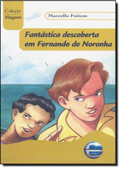 FANTASTICA DESCOBERTA DE FERNANDO DE NORONHA, livro de FUITEM, MARCELO