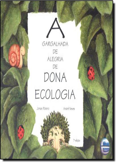 Gargalhada de Alegria de Dona Ecologia, A, livro de Jonas Ribeiro