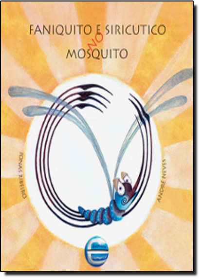 Faniquito e Siricutico no Mosquito, livro de Andre Neves