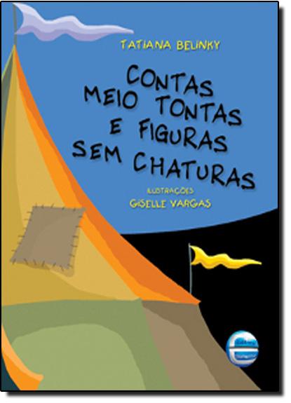 Contas Meio Tontas e Figuras Sem Chaturas, livro de Tatiana Belinky