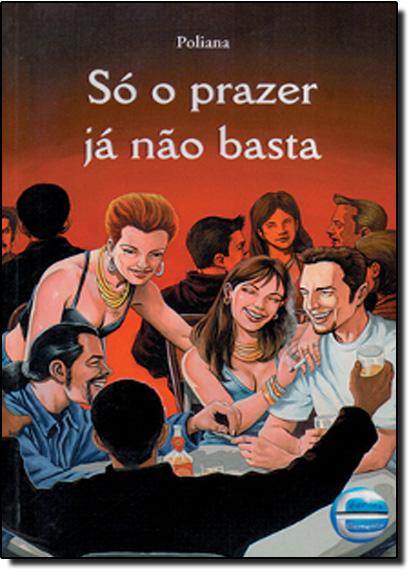 SO O PRAZER JA NAO BASTA, livro de POLIANA