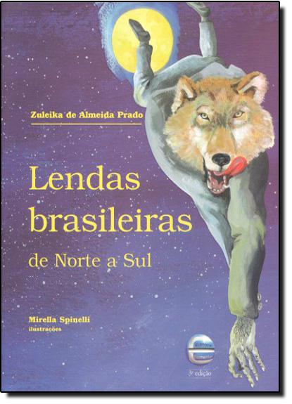Lendas Brasileiras de Norte a Sul, livro de Zuleika de Almeida Prada