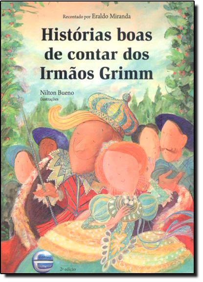 Histórias Boas de Contar Dos Irmãos Grimm, livro de Eraldo Miranda