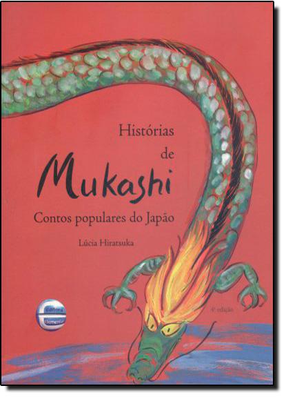 Histórias de Mukashi: Contos Populares do Japão, livro de Lucia Hiratsuka