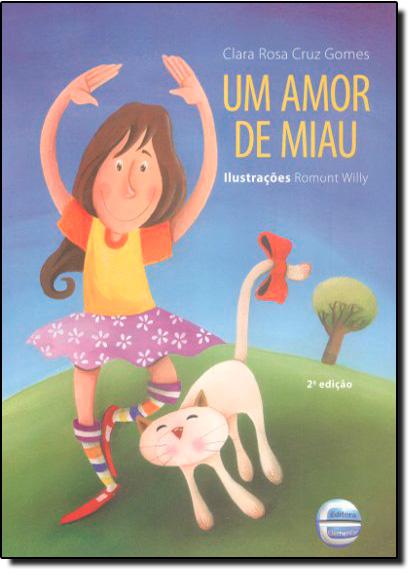 Amor de Miau, Um, livro de Clara Rosa Cruz Gomes