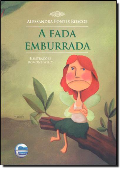 Fada Emburrada, A, livro de Alessandra Pontes Roscoe