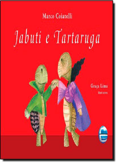 JABUTI E A TARTARUGA, O, livro de COIATELLI, MARCO