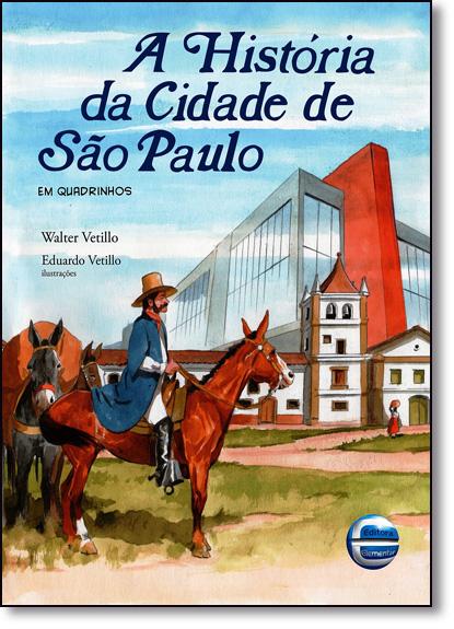 História da Cidade de São Paulo, A: Em Quadrinhos, livro de Walter Vetillo