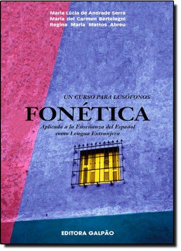 Fonética aplicada a la enseñanza del español como lengua extranjera [inclui CD], livro de Maria Lucia de Andrade Serra, Maria Del Carmen Bertelegni, Regina Maria Mattos Abreu