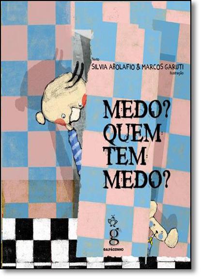 Medo? Quem Tem Medo?, livro de Silvia Abolafio