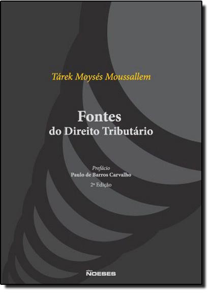 Fontes do Direito Tributário, livro de Tárek Moysés Moussallem