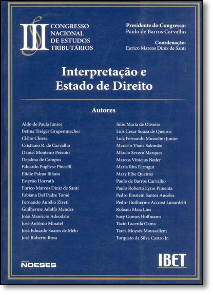 Interpretação e Estado de Direito - Vol.3 - Congresso Nacional de Estudos Tributários, livro de Eurico Marcos Diniz de Santi