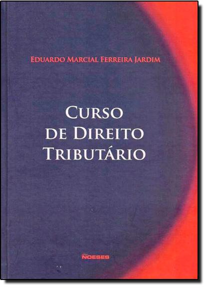 Curso de Direito Tributário, livro de Eduardo Marcial Ferreira Jardim