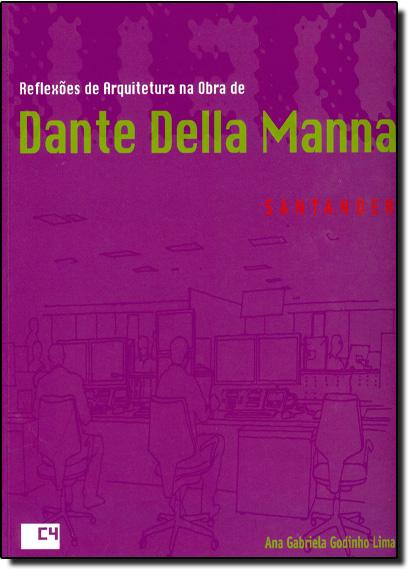 Reflexões de Arquitetura na Obra de Dante Della Manna: Banco Santander, livro de Ana Gabriela Godinho Lima